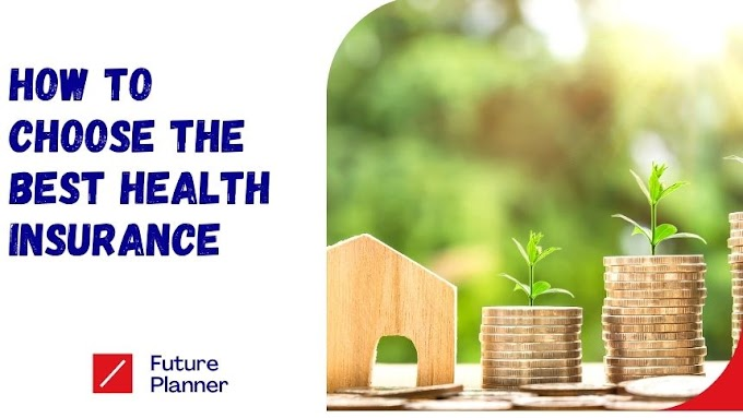 How to choose a Health Insurance Plan (Related Topics Covered)
