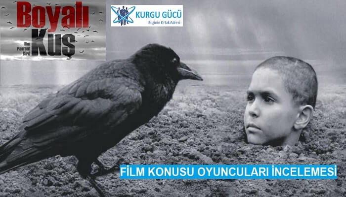 Boyalı Kuş Film Konusu, Oyuncuları Film İncelemesi - Kurgu Gücü