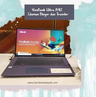 VivoBook Ultra A412 Idaman Para Bloger dan Traveler
