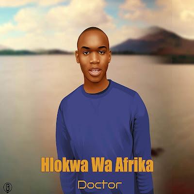 Hlokwa Wa Afrika - Doctor (Original Mix)