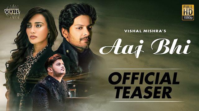 Aaj Bhi Lyrics In Hindi & English   Vishal Mishra   Ali Fazal   Surbhi Jyoti