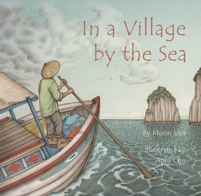 In a Village by the Sea. By Mượn Thị Văn. Illustrations by April Chu.