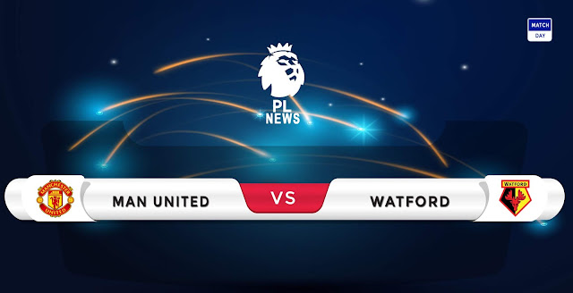 Manchester United vs Watford Prediction & Match Preview