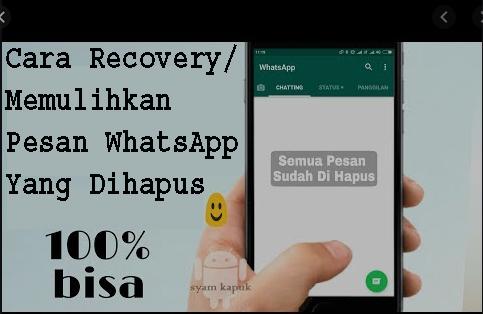 Cara Recovery/Memulihkan Pesan WhatsApp Yang Dihapus 1