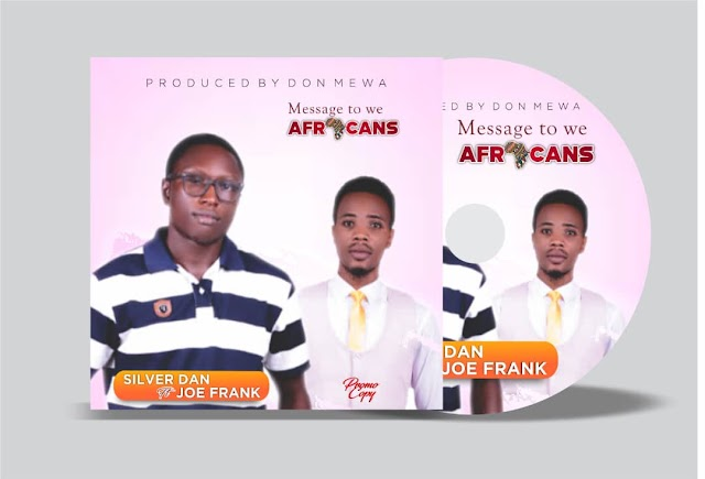 Music: Silver Dan ft Joe Frank - Message To We Africans