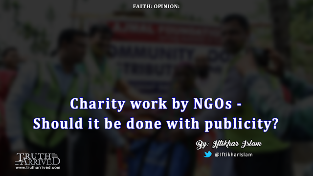 Charity work by NGOs – Should it be done with publicity?