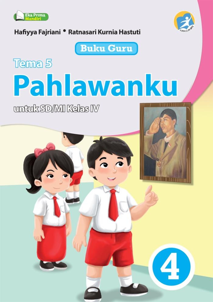 Buku Guru Tema 5 Pahlawanku untuk SD/MI Kelas IV Kurikulum 2013
