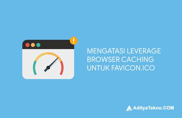 Cara Mengatasi Leverage Browser Caching Untuk Favicon.ico