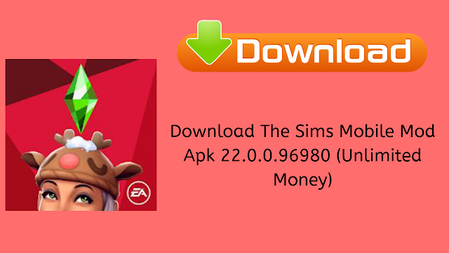 Download The Sims Mobile Mod Apk 22.0.0.96980 (Unlimited Money)
