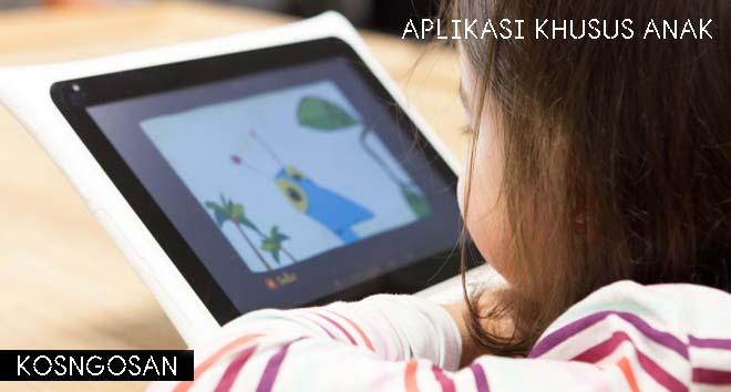 Contoh aplikasi smartphone khusus anak yang harus dipasang