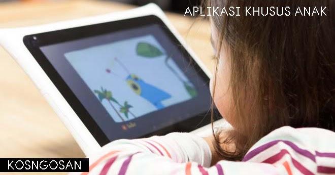 5 Aplikasi HP untuk Anak yang Harus di Install Orangtua ...