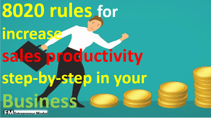 8020 rules for increase sales productivity step-by-step in your Business