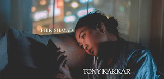 PHIR SHAYAD LYRICS – TONY KAKKAR