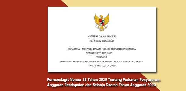 Permendagri Nomor 33 Tahun 2019 Tentang Pedoman Penyusunan Anggaran Pendapatan dan Belanja Daerah Tahun Anggaran 2020