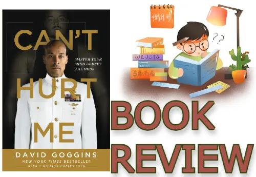 Can't Hurt Me David Goggins Book Review |