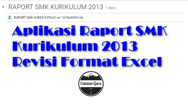 Aplikasi Raport SMK Kurikulum 2013 Revisi Format Excel