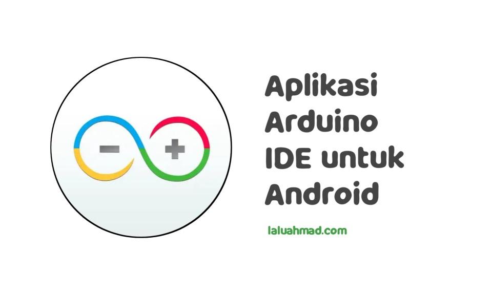 Download ArduinoDroid Apk - Aplikasi Arduino IDE untuk Android