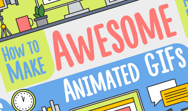 How to Make Awesome Animated GIFs