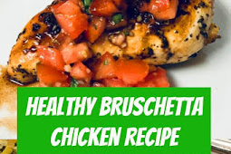 Healthy Bruschetta Chicken Recipe #chickenrecipes #healthychicken #healthyrecipes #easydinner