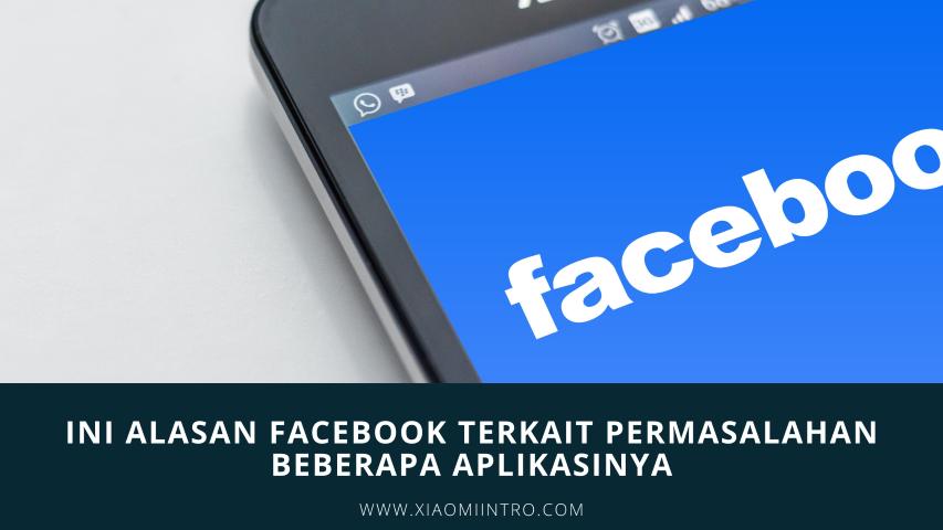 Ini Alasan Facebook Terkait Permasalahan Beberapa Aplikasinya
