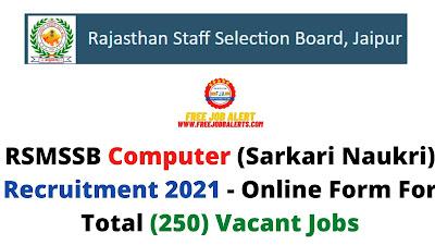 Free Job Alert: RSMSSB Computer (Sarkari Naukri) Recruitment 2021 - Online Form For Total (250) Vacant Jobs