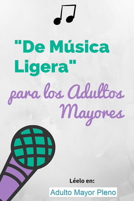 """""""De Música Ligera"""" para los adultos mayores."""