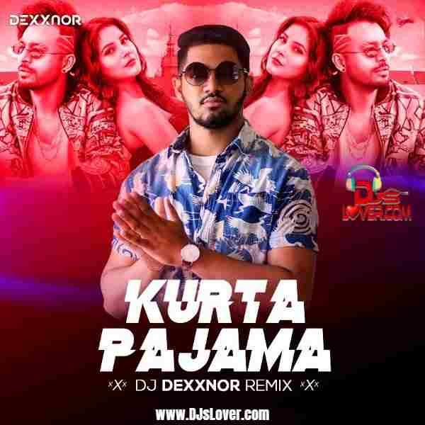 Kurta Pajamaa Remix DJ Dexxnor Mauritius mp3 download