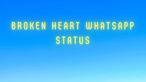 Broken heart Whatsapp status