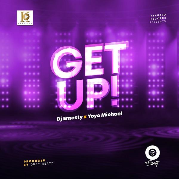 Get Up – DJ Ernesty & Yoyo Michael