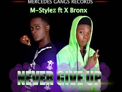 M_stylez(never give up) ft xbronx