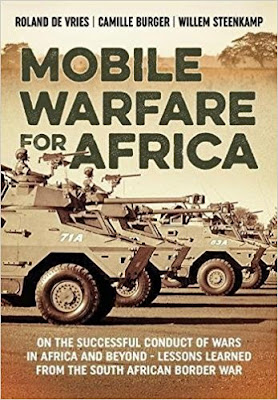 Mobile Warfare for Africa: On the Successful Conduct of Wars in Africa and Beyond - Lessons Learned from the South African Border War