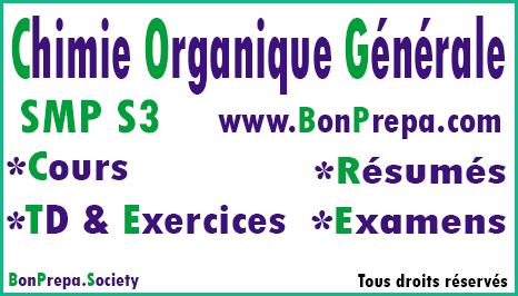 Chimie Organique Générale SMP S3 _ Cours _ TD Et Exercices _ Résumés _ Examens
