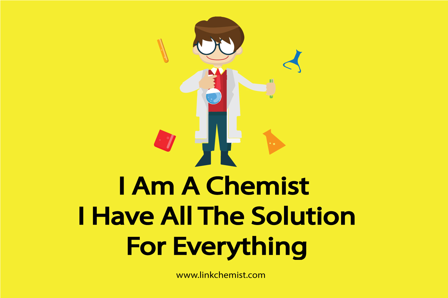 399fe442 funny Chemistry jokes. I'm A Chemist I Have All The Solutions For Everything