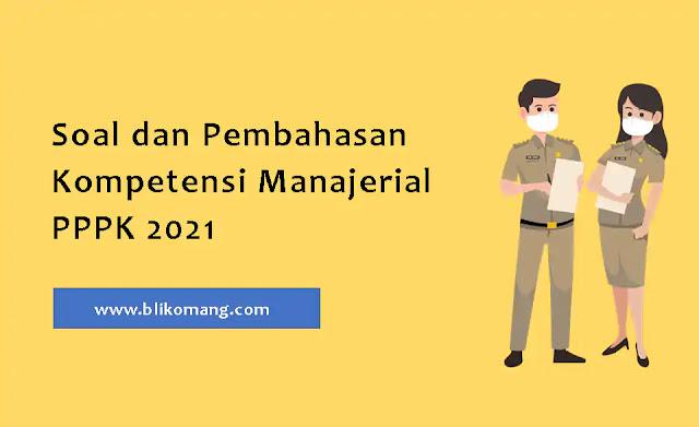Soal dan Pembahasan Kompetensi Manajerial Seleksi PPPK Tahun 2021