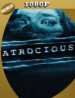 Atrocious (2010) BDREMUX Castellano [Google Drive] Onix