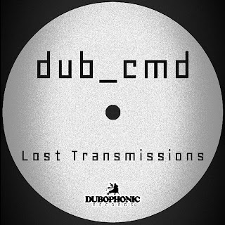 Dub Cmd - Lost Transmissions / Dubophonic Records 2020