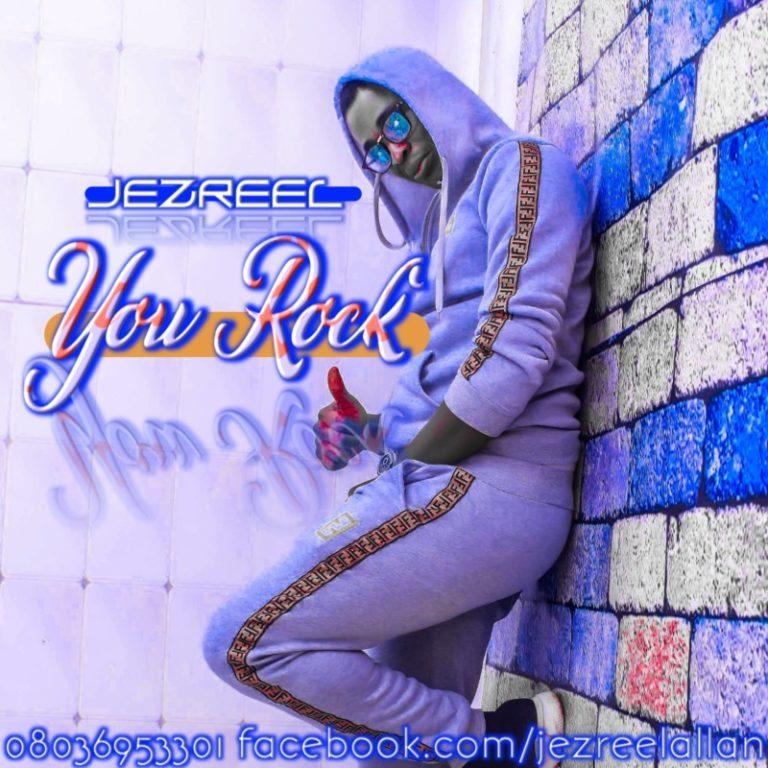 "Jezreel – ""You Rock"" #Arewapublisize"