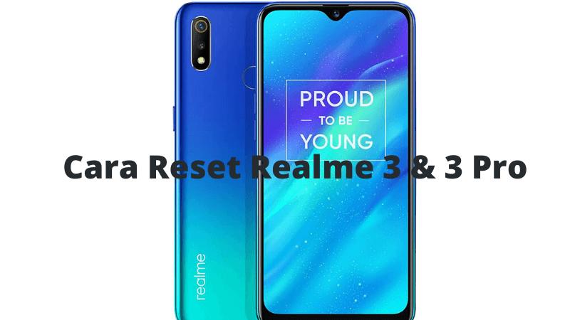Cara Factory Reset Dan Hard Reset Realme 3 Dan 3 Pro