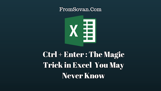 Ctrl + Enter : The Magic Trick in Excel You May Never Know