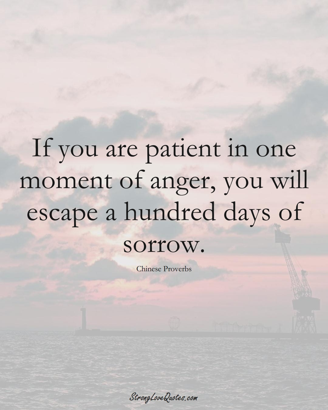 If you are patient in one moment of anger, you will escape a hundred days of sorrow. (Chinese Sayings);  #AsianSayings