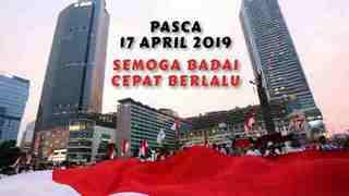 Pasca 17 April 2019: Semoga Badai Cepat Berlalu