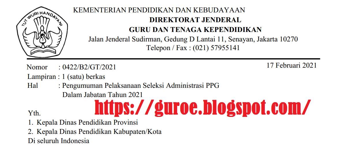 Download Surat Edaran Pengumuman Pelaksanaan Seleksi Administratif PPG Dalam Jabatan Tahun 2021