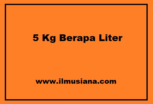 5 kg berapa liter