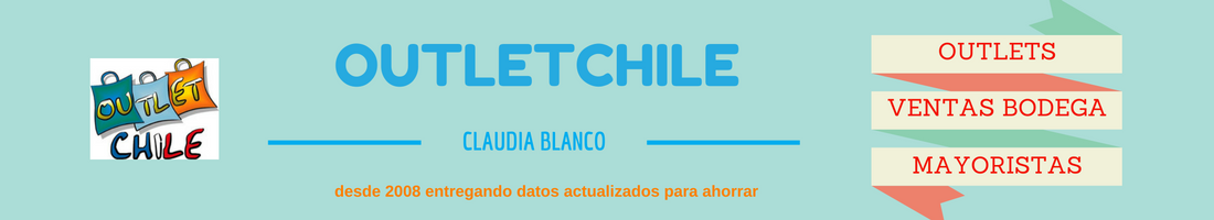 Outlet Chile | Datos y Ofertas en Chile » OutleChile-ClaudiaBlanco.com