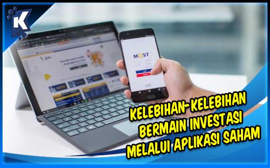 Kelebihan-kelebihan Bermain Investasi Melalui Aplikasi Saham