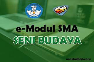 Download E-Modul Seni Budaya SMA Tahun Ajaran 2021-2022. E-Modul Pembelajaran Seni Budaya SMA Tahun Ajaran 2021-2022