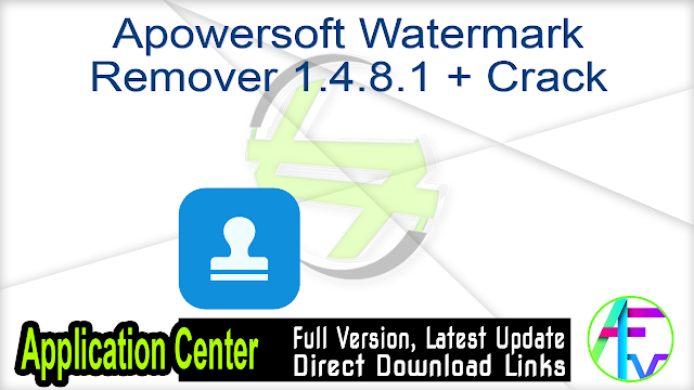Apowersoft Watermark Remover 1.4.8.1 + Crack