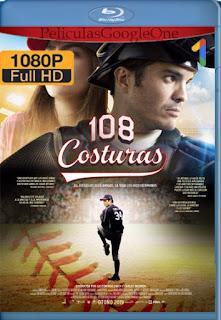 108 Costuras (2018) [1080p BRrip] [Latino] [LaPipiotaHD]