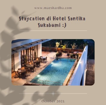 Staycation di Hotel Santika Sukabumi, Libur Sejenak dari Pekerjaan Rumah!