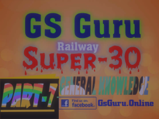 GS SUPER 30 PART-7,general awareness questions and answers